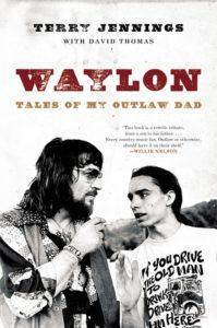 Terry Jennings Waylon, Tales of My Outlaw Dad